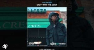 Eight For The Wait BY Luh Soldier